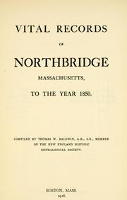 Cover of: Vital records of Northbridge, Massachusetts by Northbridge (Mass. : Town)