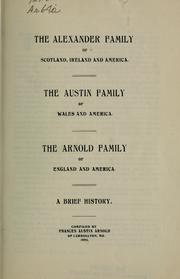 Cover of: The Alexander family of Scotland, Ireland, and America, the Austin family of Wales and America, the Arnold family of England and America by Frances Austin Arnold