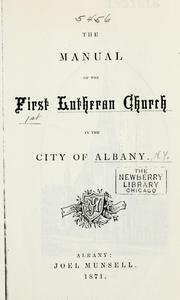 Cover of: The manual of the First Lutheran Church in the city of Albany by First Lutheran Church (Albany, N.Y.).