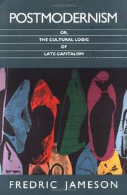Cover of: Postmodernism, or, the cultural logic of late capitalism by Fredric Jameson