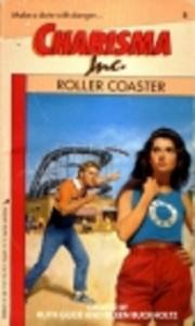 Cover of: Roller Coaster (Charisma Inc, No 8) by Ruth Glick, Eileen Buckholtz