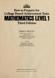 Cover of: How to prepare for college board achievement tests, mathematics, level 1 by James J. Rizzuto