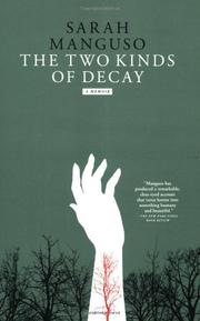Cover of: The Two Kinds of Decay by Sarah Manguso
