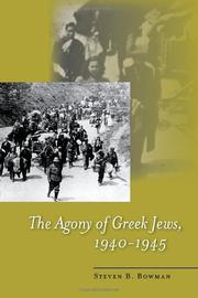 Cover of: The agony of Greek Jews, 1940-1945 by Steven B. Bowman