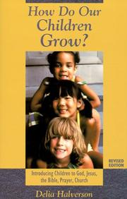Cover of: How do our children grow? by Delia Touchton Halverson