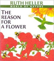 The Reason for a Flower (Ruth Heller's World of Nature) Ruth Heller