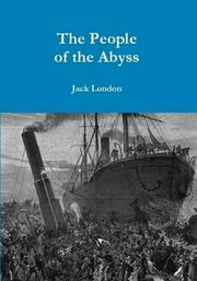 Cover of: The People of the Abyss | Jack London
