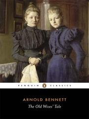 Cover of: The old wives' tale by Arnold Bennett