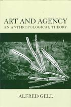 Cover of: Art and Agency by Alfred Gell