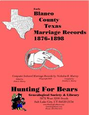 Cover of: Early Blanco County Texas Marriage Records 1876-1898 by Nicholas Russell Murray