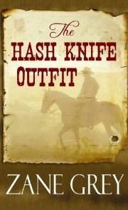 Cover of: The Hash Knife outfit by Zane Grey