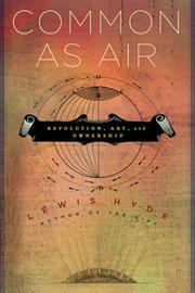 Cover of: Common as Air by Lewis Hyde