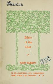Cover of: The ethics of the dust | John Ruskin