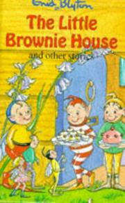 Cover of: The Little Brownie House (Enid Blyton's Popular Rewards Series V) by Enid Blyton