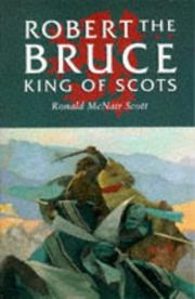 Cover of: Robert the Bruce, King of Scots by Ronald McNair Scott