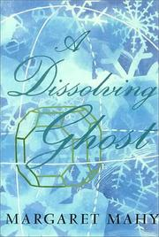 Cover of: A dissolving ghost by Margaret Mahy