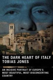 Cover of: The dark heart of Italy by Tobias Jones