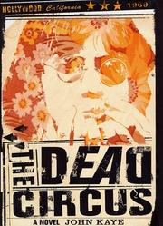 Cover of: The dead circus by John Kaye