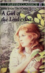 Cover of: A Girl of the Limberlost by Gene Stratton-Porter