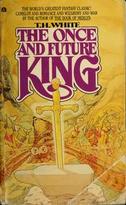 Cover of: The once and future king by White, T. H.