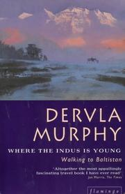 Cover of: Where the Indus is young by Dervla Murphy