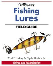 Cover of: Warman's fishing lures field guide by Carl F. Luckey