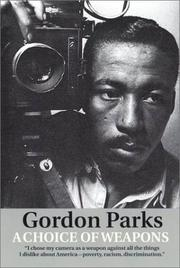 Cover of: A choice of weapons by Gordon Parks