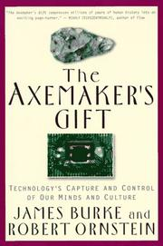 Cover of: The axemaker's gift by James Burke