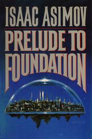 Cover of: Prelude to Foundation by Isaac Asimov