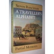 Cover of: A traveller's alphabet by Sir Steven Runciman