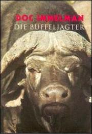 Cover of: Die buffeljagter by Doc Immelman