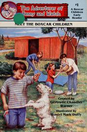 Cover of: Meet the Boxcar Children (The adventures of Benny and Watch) by Gertrude Chandler Warner