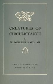 Cover of: Creatures of circumstance by W. Somerset Maugham