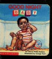 Cover of: Good night, baby by Cheryl Willis Hudson