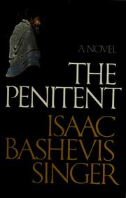 Cover of: The penitent by Isaac Bashevis Singer