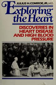 Cover of: Exploring the Heart by Julius H. Comroe