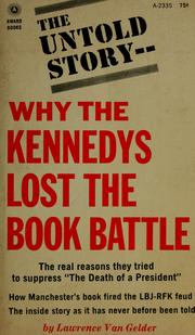 Cover of: The untold story: why the Kennedys lost the book battle by Lawrence Van Gelder