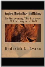 Cover of: Prophetic Ministry, Misery, And Mishaps by Roderick L. Evans