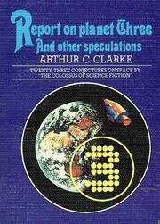 Cover of: Report on Planet Three and other speculations by Arthur C. Clarke