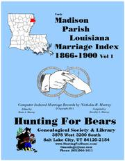 Cover of: Madison Parish Louisiana Marriage Records Vol 1 1866-1900 by Nicholas Russell Murray