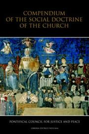 Cover of: Compendium of the social doctrine of the Church by Catholic Church. Pontificium Consilium de Iustitia et Pace.