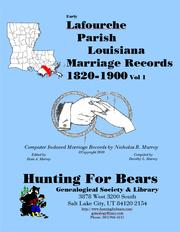 Cover of: Early Lafourche Parish Louisiana Marriage Records Vol 1 1820-1900 by Dorothy Leadbetter Murray, Nicholas Russell Murray