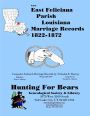 Cover of: Early East Feliciana Parish Louisiana Marriage Records 1834-1870 by Dorothy Leadbetter Murray, Nicholas Russell Murray