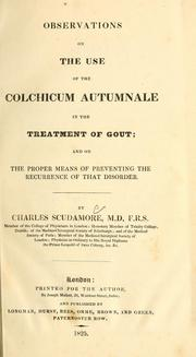 Cover of: Observations on the use of the colchicum autumnale in the treatment of gout by Charles Scudamore