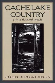 Cover of: Cache Lake country by John J. Rowlands