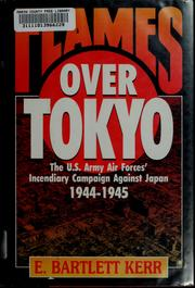 Cover of: Flames over Tokyo by E. Bartlett Kerr