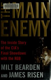 Cover of: The main enemy by Milt Bearden