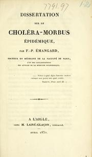 Cover of: Dissertation sur le choléra-morbus épidémique by F. P. Émangard