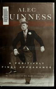 Cover of: A positively final appearance by Alec Guinness