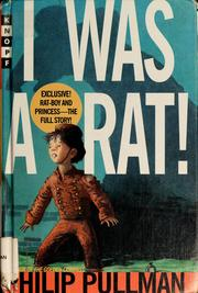 Cover of: I was a rat! by Philip Pullman